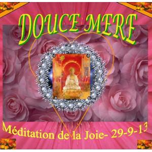Méditation de la Joie de Douce Mère - 29-9-13